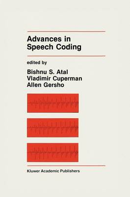 Advances in Speech Coding - The Springer International Series in Engineering and Computer Science 114 (Hardback)