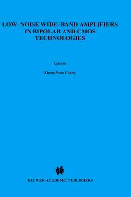 Low-Noise Wide-Band Amplifiers in Bipolar and CMOS Technologies - The Springer International Series in Engineering and Computer Science 117 (Hardback)