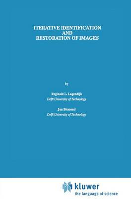 Iterative Identification and Restoration of Images - The Springer International Series in Engineering and Computer Science 118 (Hardback)