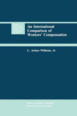 An International Comparison of Workers' Compensation - Huebner International Series on Risk, Insurance and Economic Security 11 (Hardback)