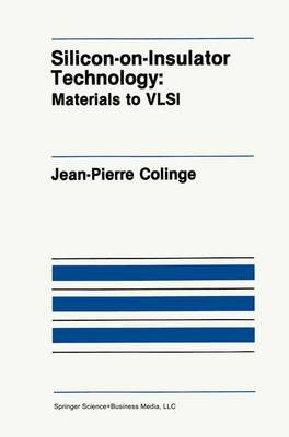 Silicon-on-Insulator Technology: Materials to VLSI - The Springer International Series in Engineering and Computer Science 132 (Hardback)