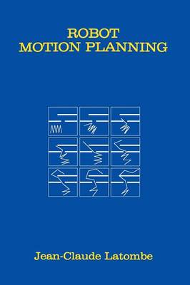 Robot Motion Planning - The Springer International Series in Engineering and Computer Science 124 (Paperback)