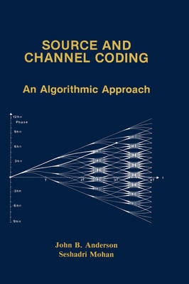 Source and Channel Coding: An Algorithmic Approach - The Springer International Series in Engineering and Computer Science 150 (Hardback)