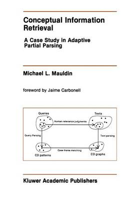 Conceptual Information Retrieval: A Case Study in Adaptive Partial Parsing - The Springer International Series in Engineering and Computer Science 152 (Hardback)