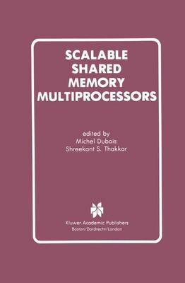 Scalable Shared Memory Multiprocessors (Hardback)