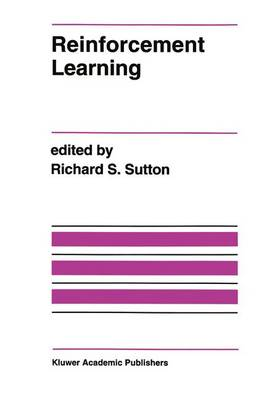 Reinforcement Learning - The Springer International Series in Engineering and Computer Science 173 (Hardback)