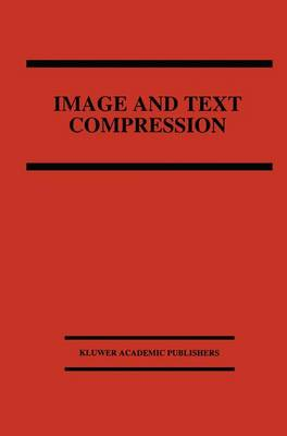 Image and Text Compression - The Springer International Series in Engineering and Computer Science 176 (Hardback)