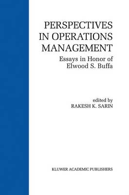Perspectives in Operations Management: Essays in Honor of Elwood S. Buffa (Hardback)