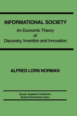 Informational Society: An economic theory of discovery, invention and innovation (Hardback)