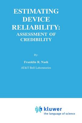 Estimating Device Reliability:: Assessment of Credibility - The Springer International Series in Engineering and Computer Science 206 (Hardback)