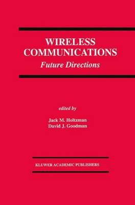 Wireless Communications: Future Directions - The Springer International Series in Engineering and Computer Science 217 (Hardback)