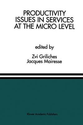 Productivity Issues in Services at the Micro Level: A Special Issue of the Journal of Productivity Analysis (Hardback)