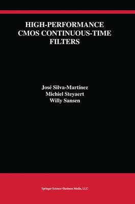 High-Performance CMOS Continuous-Time Filters - The Springer International Series in Engineering and Computer Science 223 (Hardback)