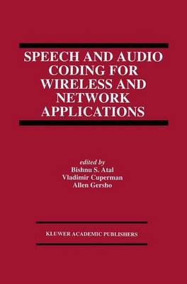 Speech and Audio Coding for Wireless and Network Applications - The Springer International Series in Engineering and Computer Science 224 (Hardback)