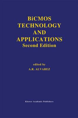 BiCMOS Technology and Applications - The Springer International Series in Engineering and Computer Science 244 (Hardback)