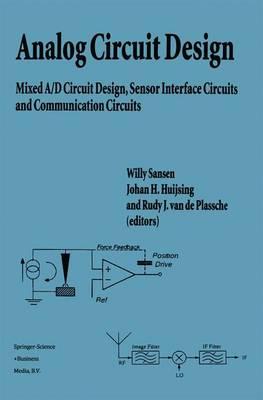 Analog Circuit Design: Mixed A/D Circuit Design, Sensor Interface Circuits and Communication Circuits (Hardback)