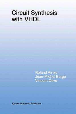 Circuit Synthesis with VHDL - The Springer International Series in Engineering and Computer Science 261 (Hardback)