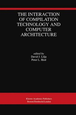 The Interaction of Compilation Technology and Computer Architecture (Hardback)