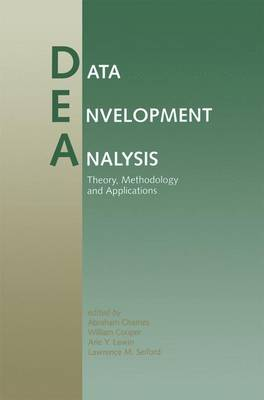 Data Envelopment Analysis: Theory, Methodology, and Applications (Paperback)