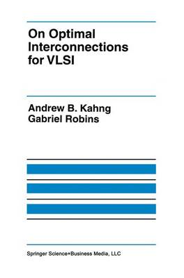 On Optimal Interconnections for VLSI - The Springer International Series in Engineering and Computer Science 301 (Hardback)