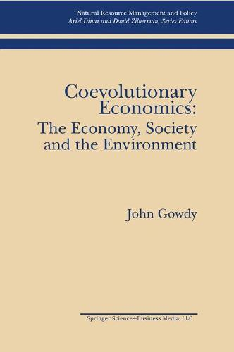 Coevolutionary Economics: The Economy, Society and the Environment - Natural Resource Management and Policy 5 (Hardback)
