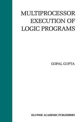 Multiprocessor Execution of Logic Programs (Hardback)