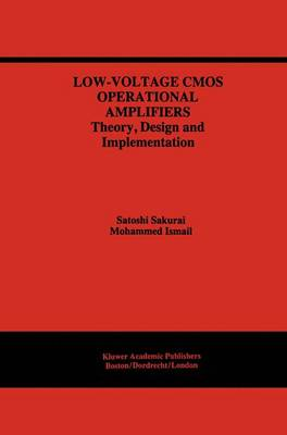 Low-Voltage CMOS Operational Amplifiers: Theory, Design and Implementation - The Springer International Series in Engineering and Computer Science 290 (Hardback)