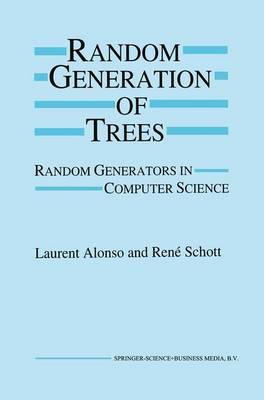 Random Generation of Trees: Random Generators in Computer Science (Hardback)