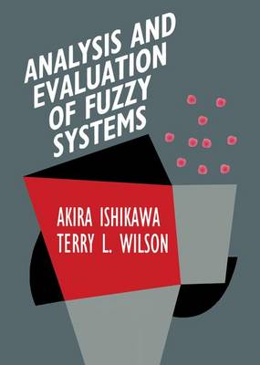 Analysis and Evaluation of Fuzzy Systems - International Series in Intelligent Technologies v. 2 (Hardback)