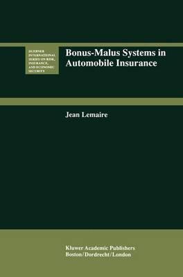 Bonus-Malus Systems in Automobile Insurance - Huebner International Series on Risk, Insurance and Economic Security 19 (Hardback)