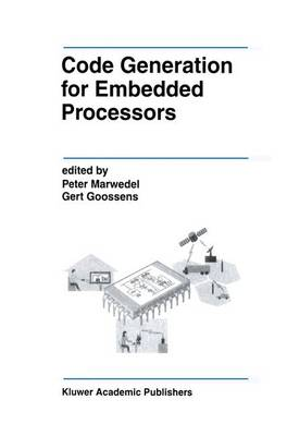 Code Generation for Embedded Processors - The Springer International Series in Engineering and Computer Science 317 (Hardback)