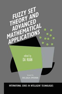 Fuzzy Set Theory and Advanced Mathematical Applications - International Series in Intelligent Technologies 4 (Hardback)