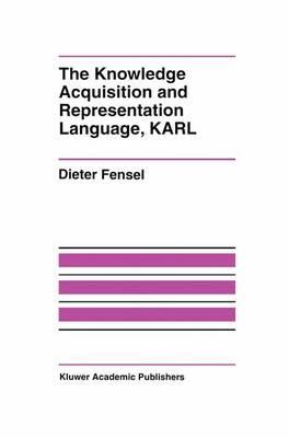 The Knowledge Acquisition and Representation Language, KARL (Hardback)