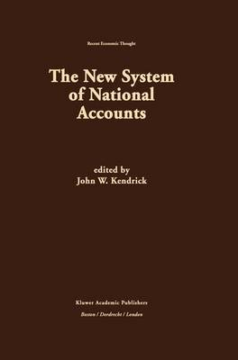 The New System of National Accounts - Recent Economic Thought 47 (Hardback)