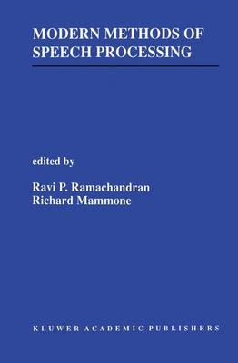 Modern Methods of Speech Processing - The Springer International Series in Engineering and Computer Science 327 (Hardback)