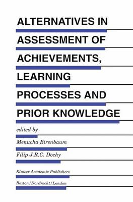 Alternatives in Assessment of Achievements, Learning Processes and Prior Knowledge - Evaluation in Education and Human Services 42 (Hardback)