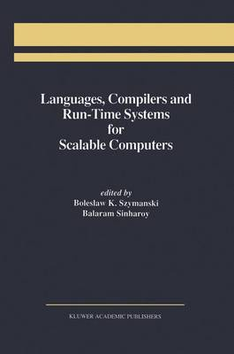 Languages, Compilers and Run-Time Systems for Scalable Computers (Hardback)