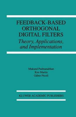 Feedback-Based Orthogonal Digital Filters: Theory, Applications, and Implementation - The Springer International Series in Engineering and Computer Science 343 (Hardback)