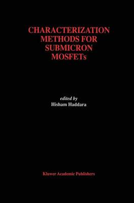 Characterization Methods for Submicron MOSFETs - The Springer International Series in Engineering and Computer Science 352 (Hardback)