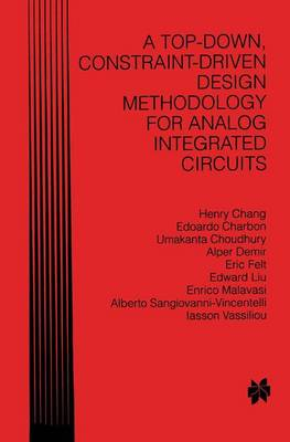A Top-Down, Constraint-Driven Design Methodology for Analog Integrated Circuits (Hardback)