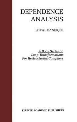 Dependence Analysis - Loop Transformation for Restructuring Compilers 3 (Hardback)