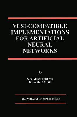 VLSI - Compatible Implementations for Artificial Neural Networks - The Springer International Series in Engineering and Computer Science 382 (Hardback)
