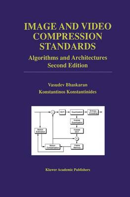 Image and Video Compression Standards: Algorithms and Architectures - The Springer International Series in Engineering and Computer Science 408 (Hardback)
