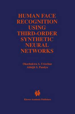 Human Face Recognition Using Third-Order Synthetic Neural Networks - The Springer International Series in Engineering and Computer Science 410 (Hardback)