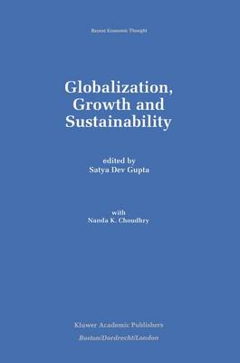Globalization, Growth and Sustainability - Recent Economic Thought 58 (Hardback)