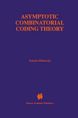 Asymptotic Combinatorial Coding Theory - The Springer International Series in Engineering and Computer Science 415 (Hardback)