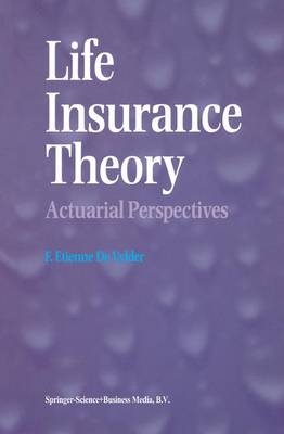 Life Insurance Theory: Actuarial Perspectives (Hardback)