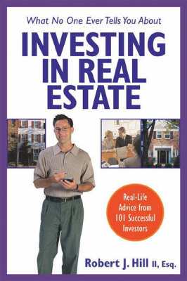 What No One Ever Tells You About Investing in Real Estate: Real-life Advice from 101 Successful Investors (Paperback)