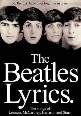 The Beatles Lyrics: The Songs Of Lennon, McCartney, Harrison And Starr (Paperback)