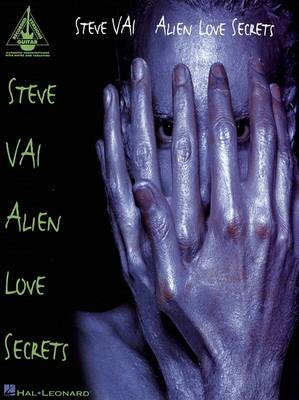 Steve Vai: Alien Love Secrets (Paperback)